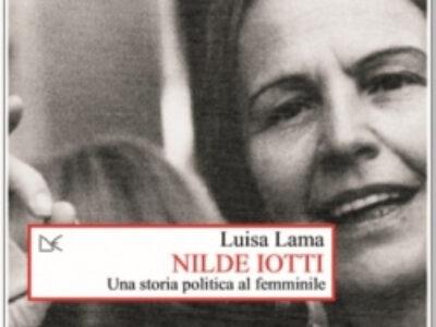 NILDE IOTTI – UNA STORIA POLITICA AL FEMMINILE